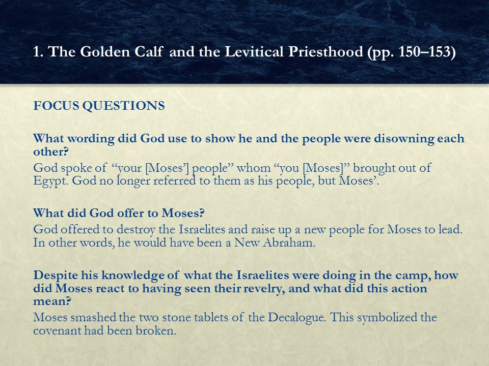 GUIDED EXERCISE Israel was severely punished for having worshiped a false god, the golden calf.