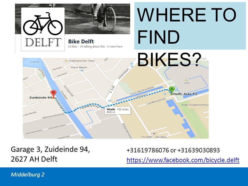 Middelburg 2 Garage 3, Zuideinde 94, 2627 AH Delft +31619786076 or +31639030893 https://www.facebook.com/bicycle.delft WHERE TO FIND BIKES?