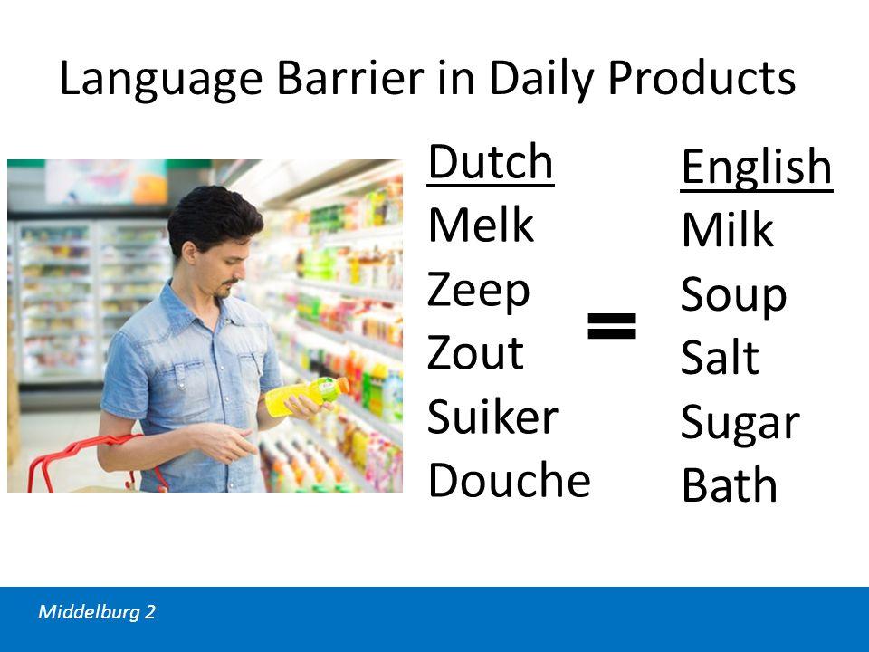 Middelburg 2 Dutch Melk Zeep Zout Suiker Douche English Milk Soup Salt Sugar Bath Language Barrier in Daily Products