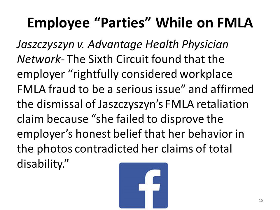 """Employee """"Parties"""" While on FMLA Jaszczyszyn v. Advantage Health Physician Network- The Sixth Circuit found that the employer """"rightfully considered w"""