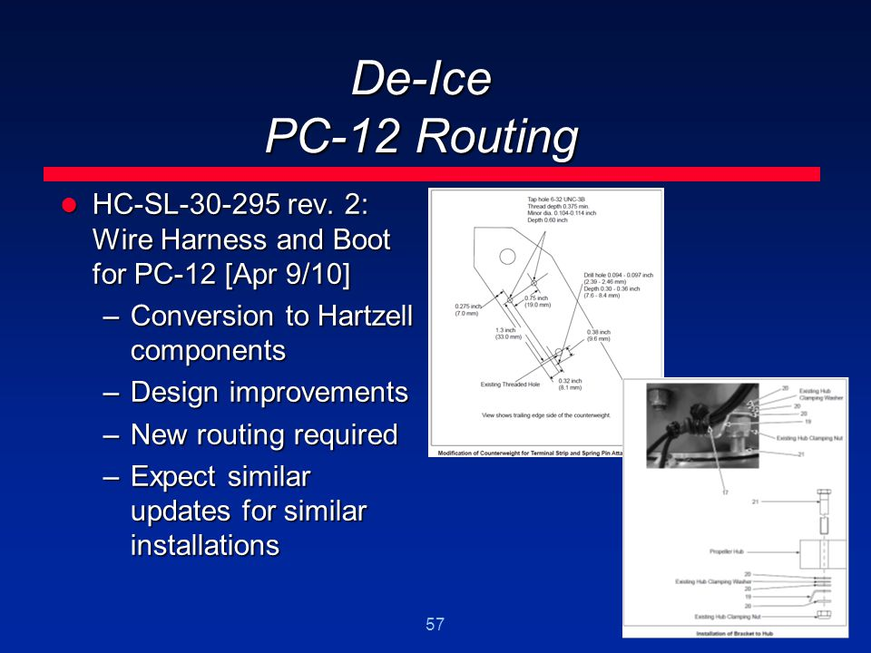 57 De-Ice PC-12 Routing HC-SL-30-295 rev. 2: Wire Harness and Boot for PC-12 [Apr 9/10] HC-SL-30-295 rev. 2: Wire Harness and Boot for PC-12 [Apr 9/10