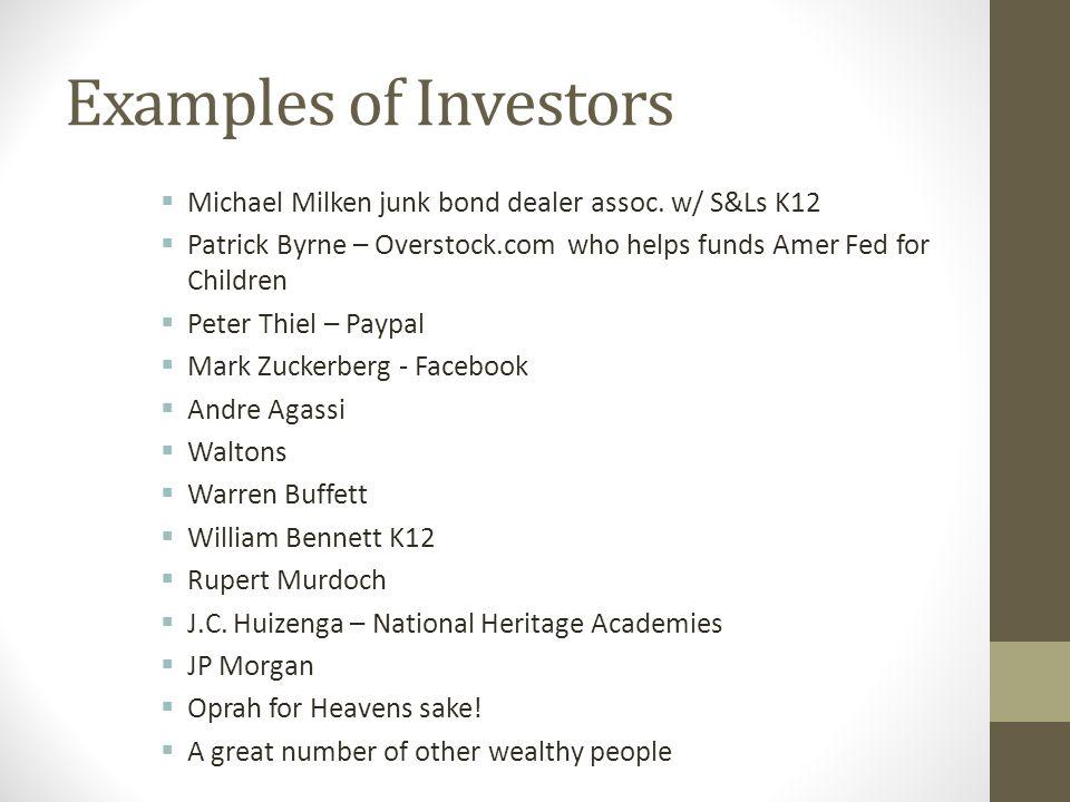 Examples of Investors  Michael Milken junk bond dealer assoc.