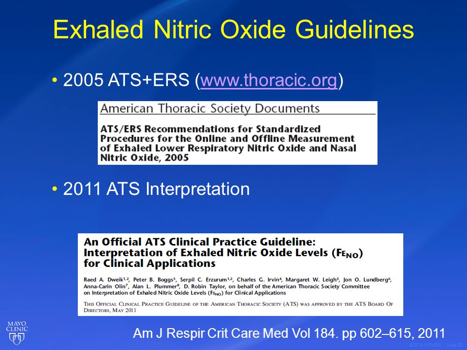 ©2014 MFMER | slide-25 Exhaled Nitric Oxide Guidelines 2005 ATS+ERS (www.thoracic.org)www.thoracic.org 2011 ATS Interpretation Am J Respir Crit Care Med Vol 184.