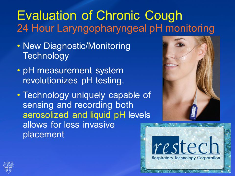 ©2014 MFMER | slide-35 Evaluation of Chronic Cough 24 Hour Laryngopharyngeal pH monitoring New Diagnostic/Monitoring Technology pH measurement system revolutionizes pH testing.
