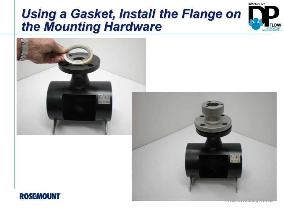 Using a Gasket, Install the Flange on the Mounting Hardware