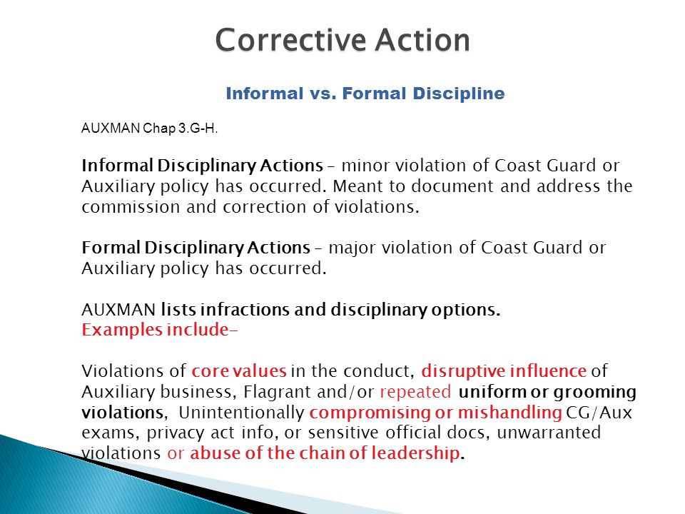 Informal vs. Formal Discipline AUXMAN Chap 3.G-H. Informal Disciplinary Actions – minor violation of Coast Guard or Auxiliary policy has occurred. Mea