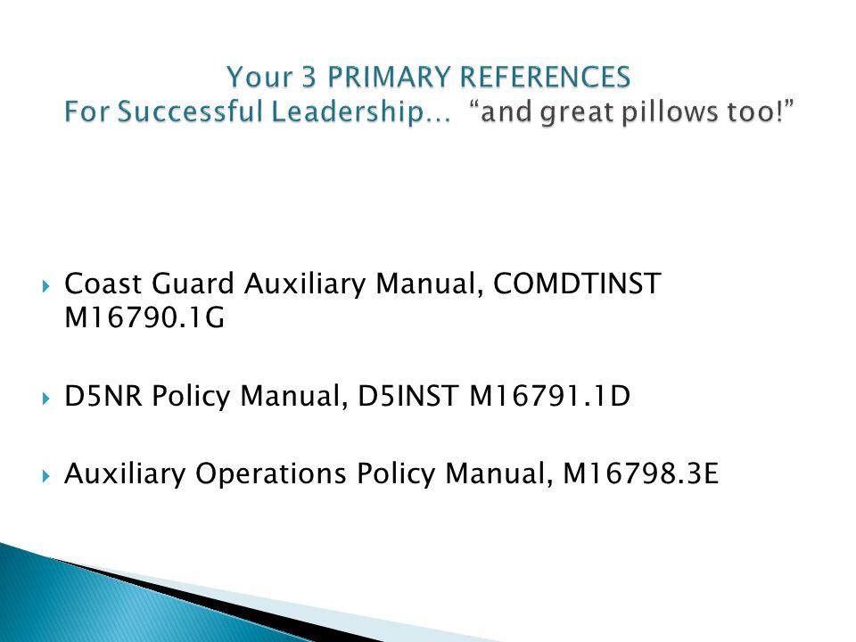  Coast Guard Auxiliary Manual, COMDTINST M16790.1G  D5NR Policy Manual, D5INST M16791.1D  Auxiliary Operations Policy Manual, M16798.3E
