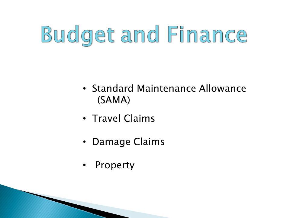 Standard Maintenance Allowance (SAMA) Travel Claims Damage Claims Property