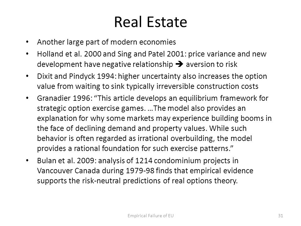 Real Estate Another large part of modern economies Holland et al. 2000 and Sing and Patel 2001: price variance and new development have negative relat