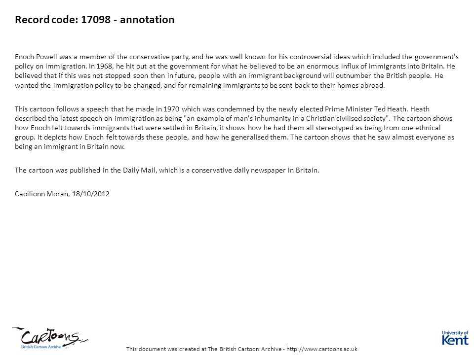 This document was created at The British Cartoon Archive - http://www.cartoons.ac.uk Record code: 17098 - annotation Enoch Powell was a member of the