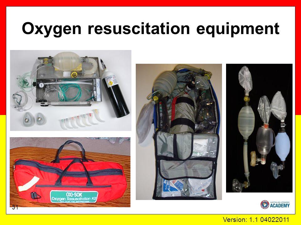 Version: 1.1 04022011 Oxygen resuscitation equipment 31