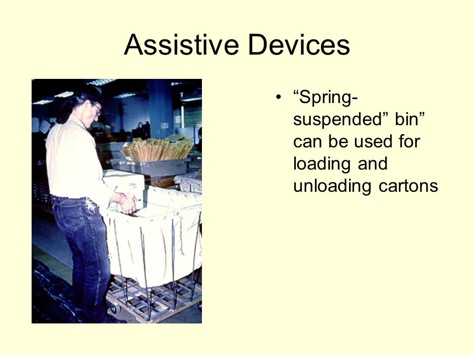 """Assistive Devices """"Spring- suspended"""" bin"""" can be used for loading and unloading cartons"""