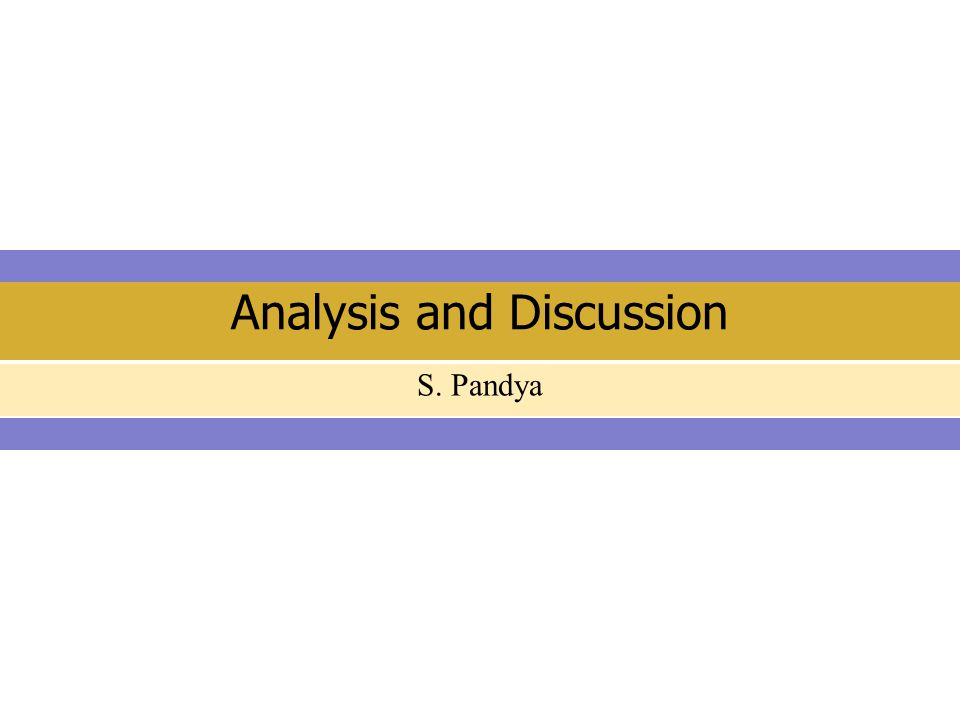 Analysis and Discussion S. Pandya