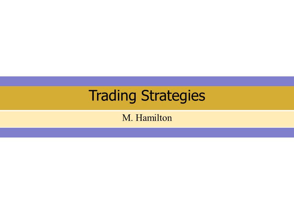 Trading Strategies M. Hamilton