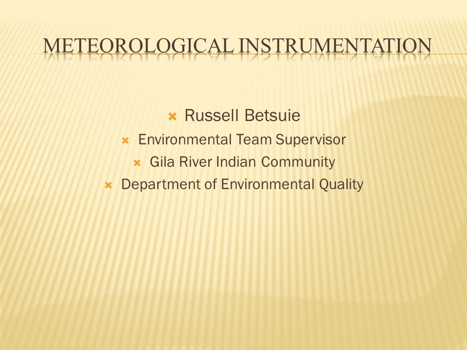  Russell Betsuie  Environmental Team Supervisor  Gila River Indian Community  Department of Environmental Quality