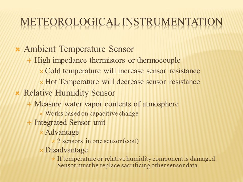  Ambient Temperature Sensor  High impedance thermistors or thermocouple  Cold temperature will increase sensor resistance  Hot Temperature will de