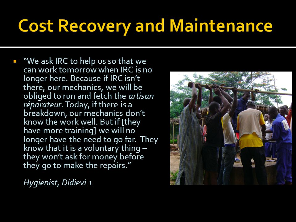  We ask IRC to help us so that we can work tomorrow when IRC is no longer here.