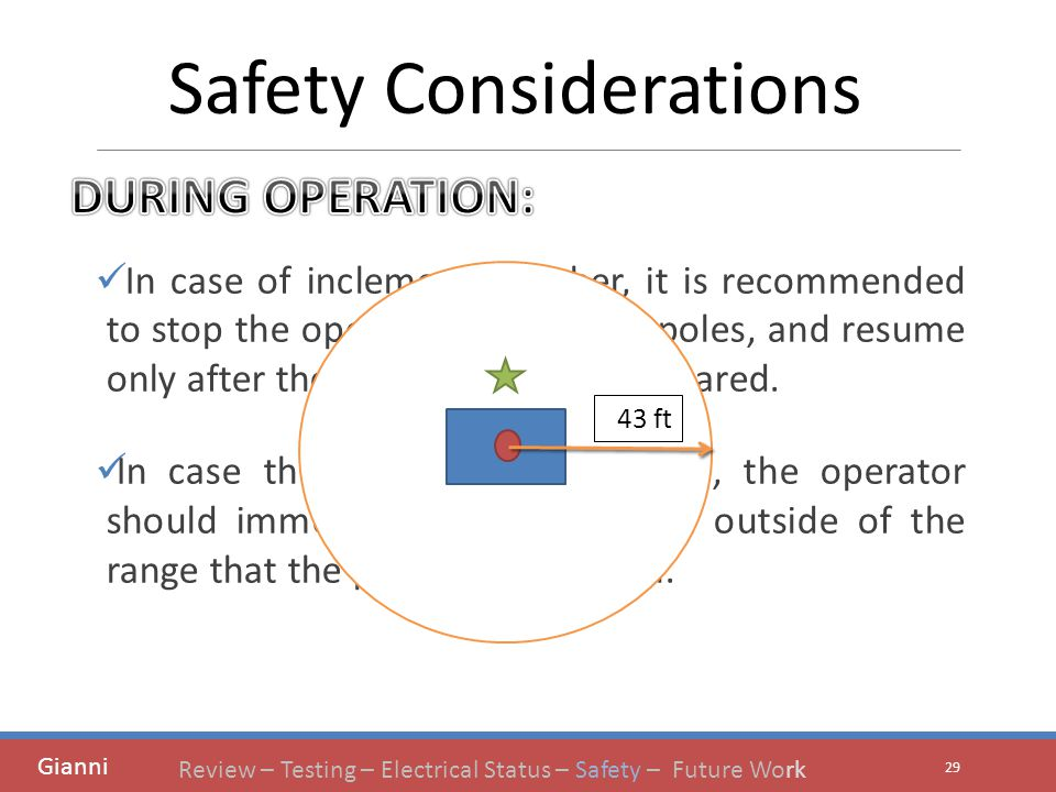 In case of inclement weather, it is recommended to stop the operation, lower the poles, and resume only after the weather has been cleared.