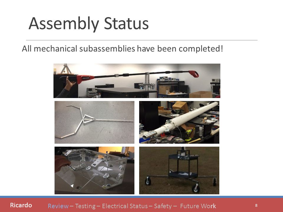 Assembly Status All mechanical subassemblies have been completed.