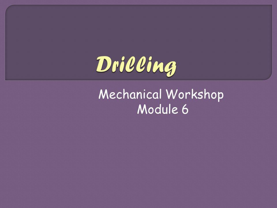 Mechanical Workshop Module 6