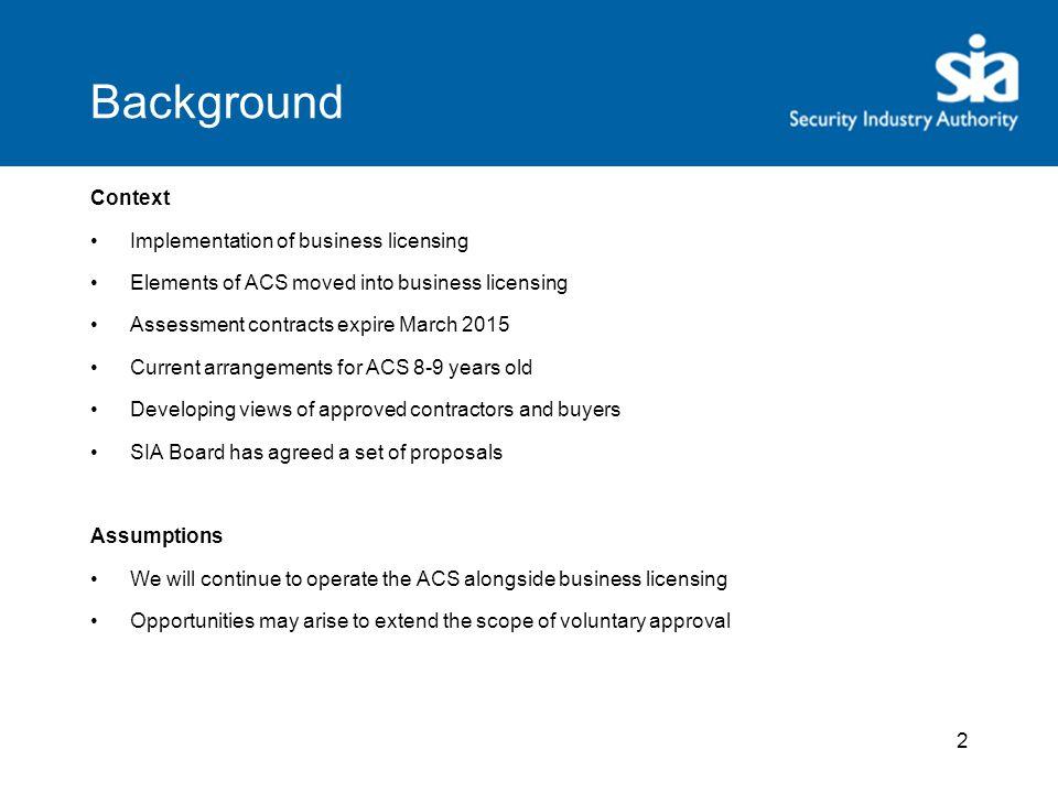 Development work 3 Proposals ACS Survey 2013 Forums Previous ACS reviews ACS Strategy and Standards Group ACS Strategy and Standards Group SIA strategic consultative group SIA strategic consultative group