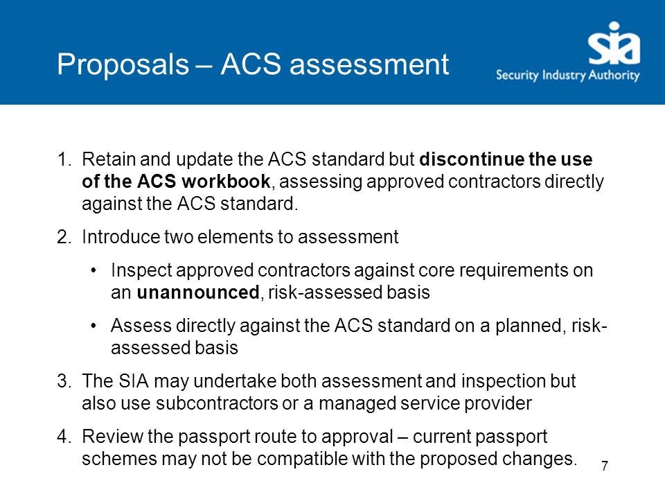 Future assessment Assessment at least once every three years Supplemented by unannounced/short-notice inspections- Head Office and/or site visits Reporting by exception – reduced report We could publish more detailed information on scoring and benchmarking 8