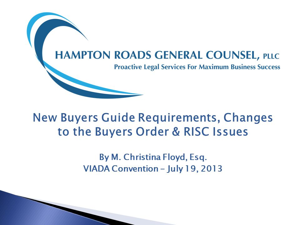 New Buyers Guide Requirements, Changes to the Buyers Order & RISC Issues By M.