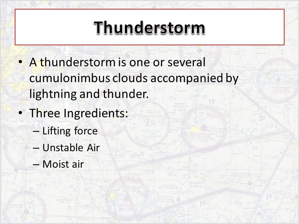 A thunderstorm is one or several cumulonimbus clouds accompanied by lightning and thunder.