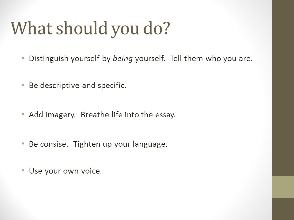 What should you do. Distinguish yourself by being yourself.