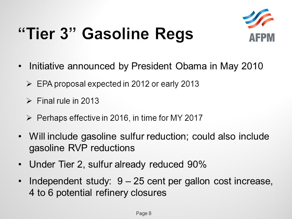 Page 8 Initiative announced by President Obama in May 2010  EPA proposal expected in 2012 or early 2013  Final rule in 2013  Perhaps effective in 2016, in time for MY 2017 Will include gasoline sulfur reduction; could also include gasoline RVP reductions Under Tier 2, sulfur already reduced 90% Independent study: 9 – 25 cent per gallon cost increase, 4 to 6 potential refinery closures
