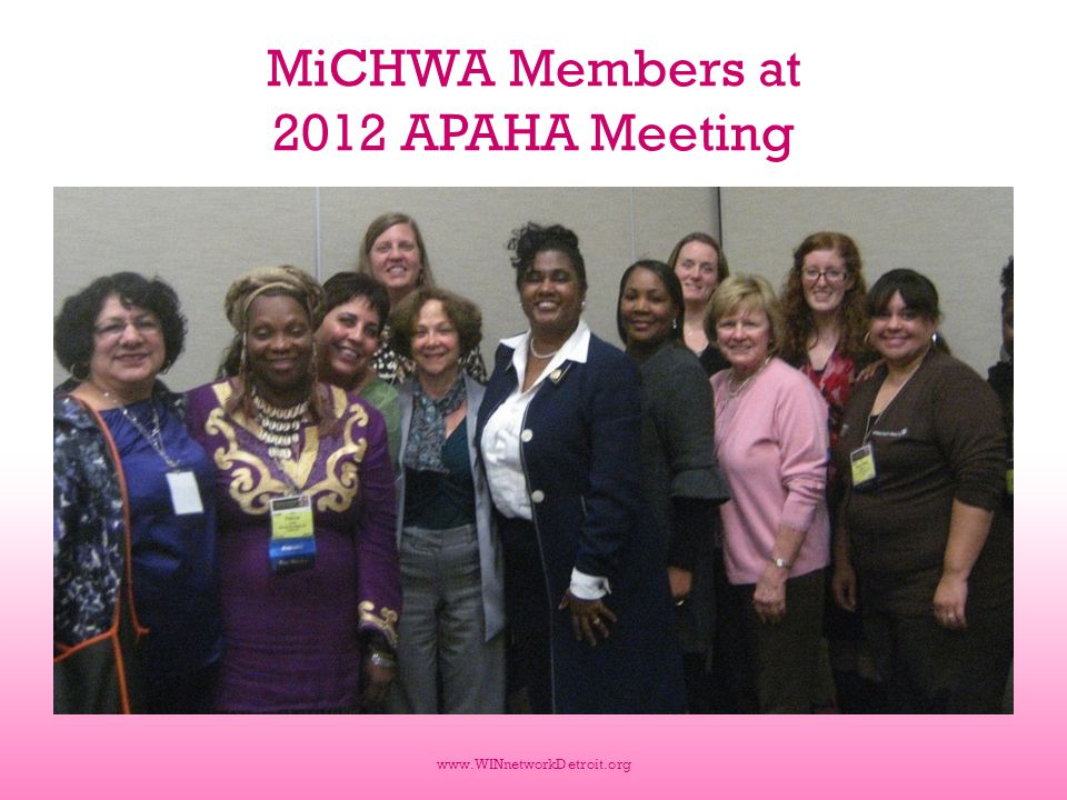 MiCHWA Members at 2012 APAHA Meeting www.WINnetworkDetroit.org