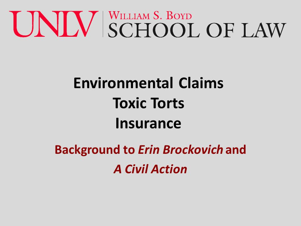 Environmental Claims Toxic Torts Insurance Background to Erin Brockovich and A Civil Action