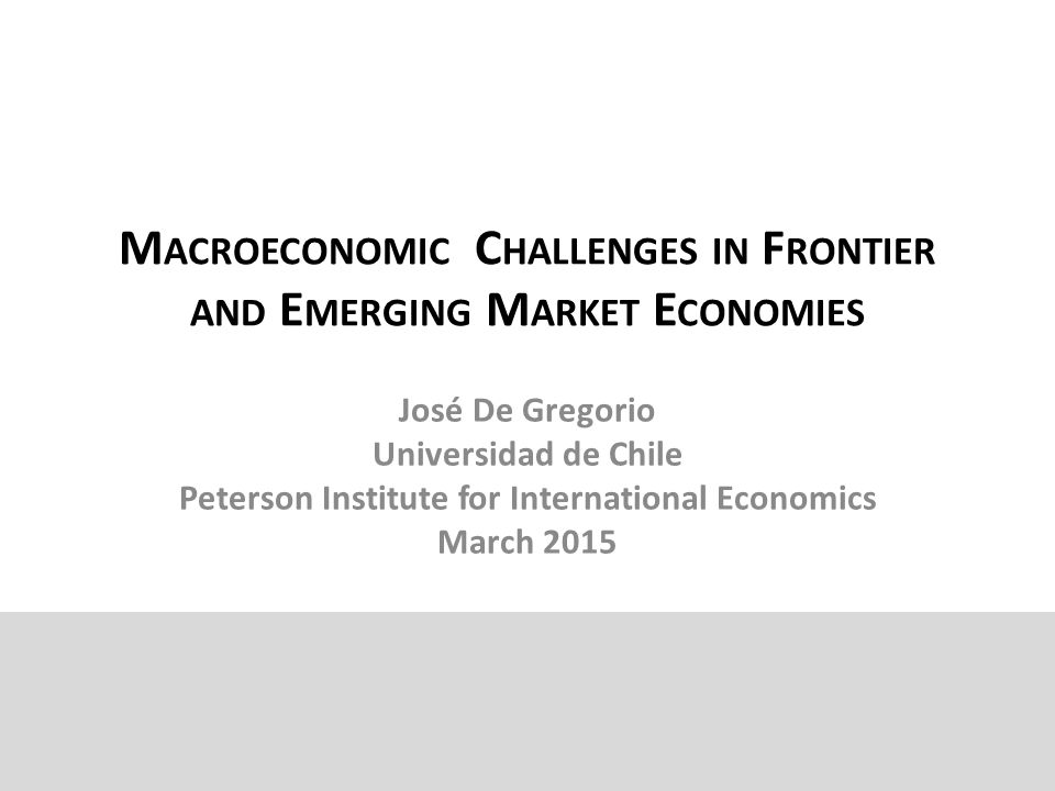 Agenda 1.Capital Flows Management and Macroeconomic Policies – Some conceptual and practical issues – Macroeconomic policies – The Chilean experience 2.Frontier and Emerging Market Economies and the Withdraw of the Stimulus in the US 3.Macroeconomic Policies and Commodity Prices 4.Concluding remarks