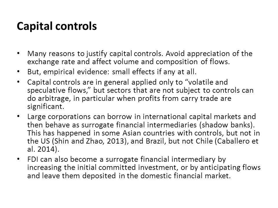 Capital controls Many reasons to justify capital controls.