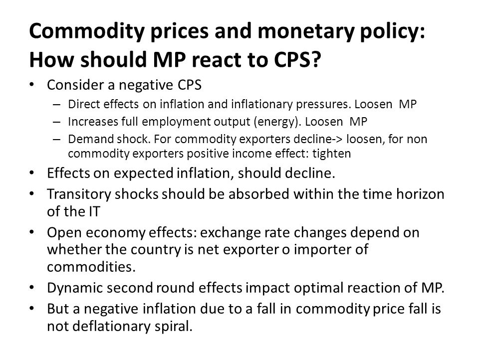 Commodity prices and monetary policy: How should MP react to CPS.