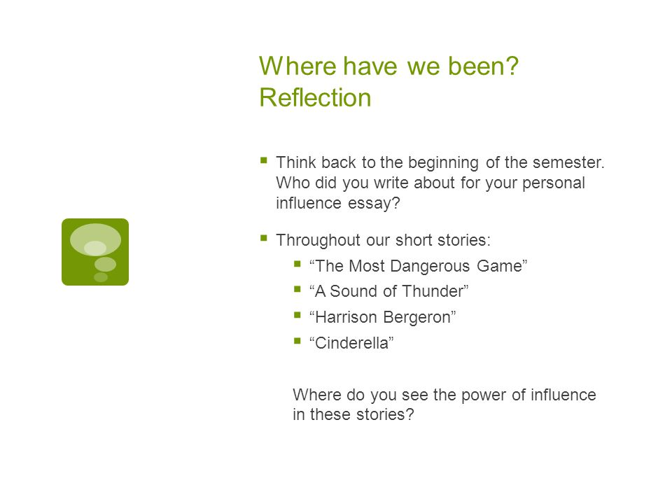 Where have we been. Reflection  Think back to the beginning of the semester.