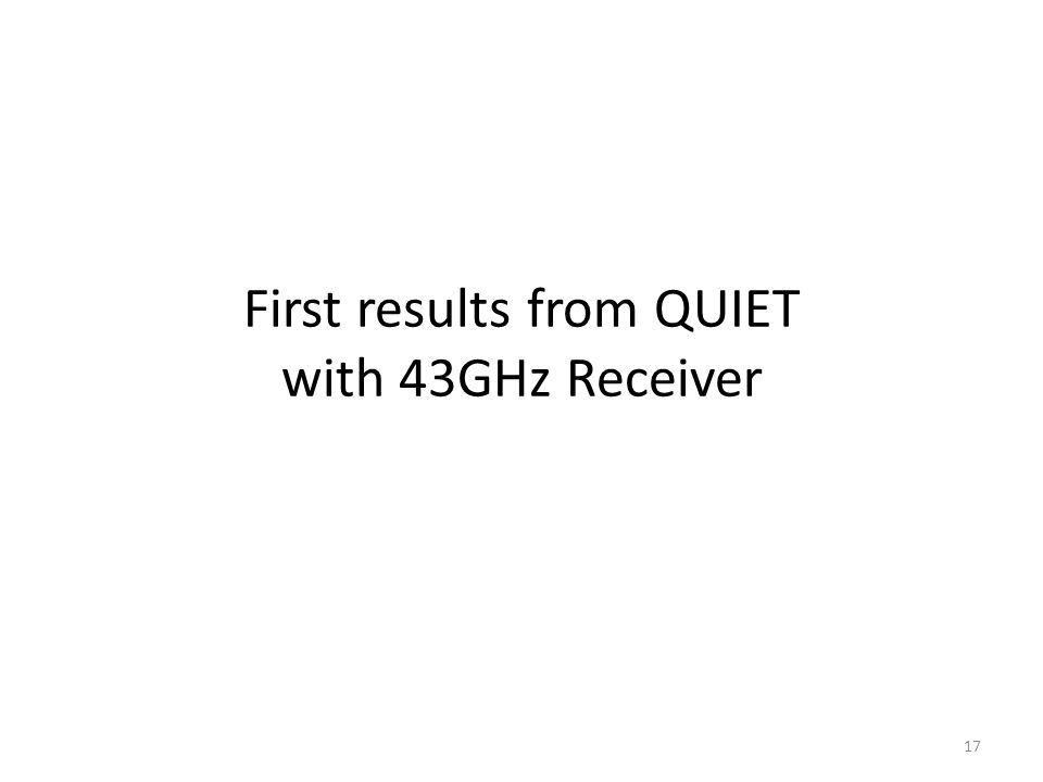 First results from QUIET with 43GHz Receiver 17