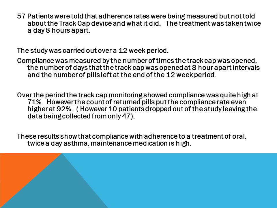 57 Patients were told that adherence rates were being measured but not told about the Track Cap device and what it did.