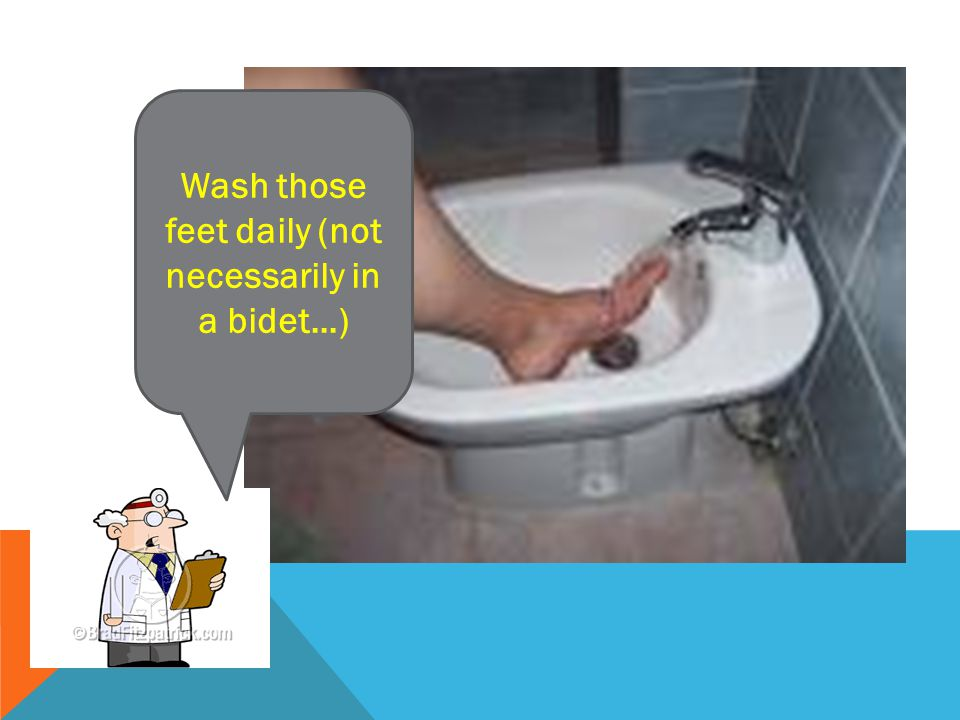 Wash those feet daily (not necessarily in a bidet...)