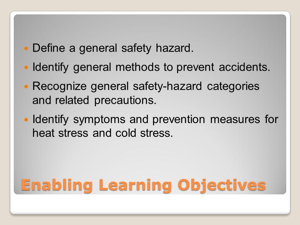 Enabling Learning Objectives Recognize biological hazards.