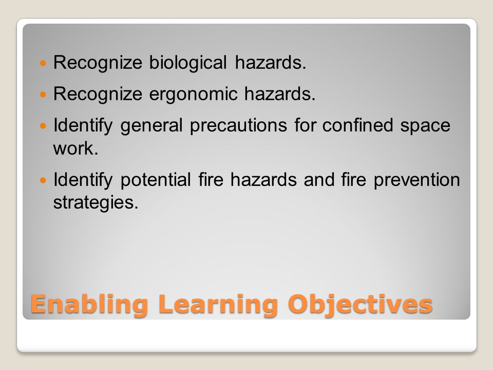 Enabling Learning Objectives Recognize biological hazards.