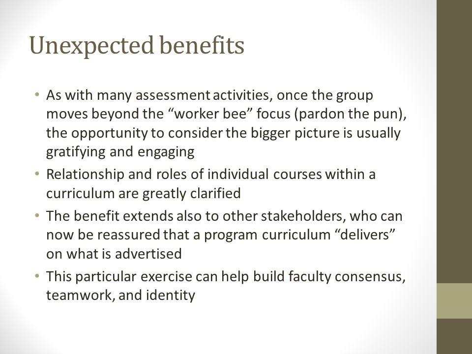 "Unexpected benefits As with many assessment activities, once the group moves beyond the ""worker bee"" focus (pardon the pun), the opportunity to consid"