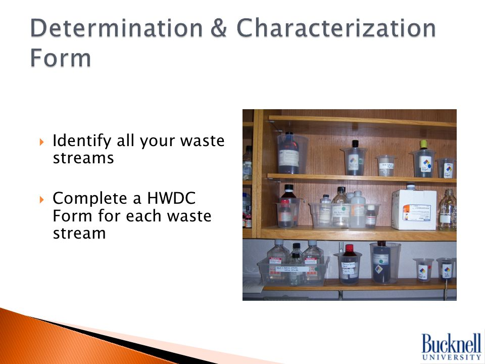  Identify all your waste streams  Complete a HWDC Form for each waste stream
