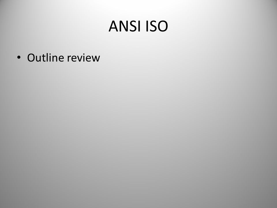 ANSI ISO Outline review