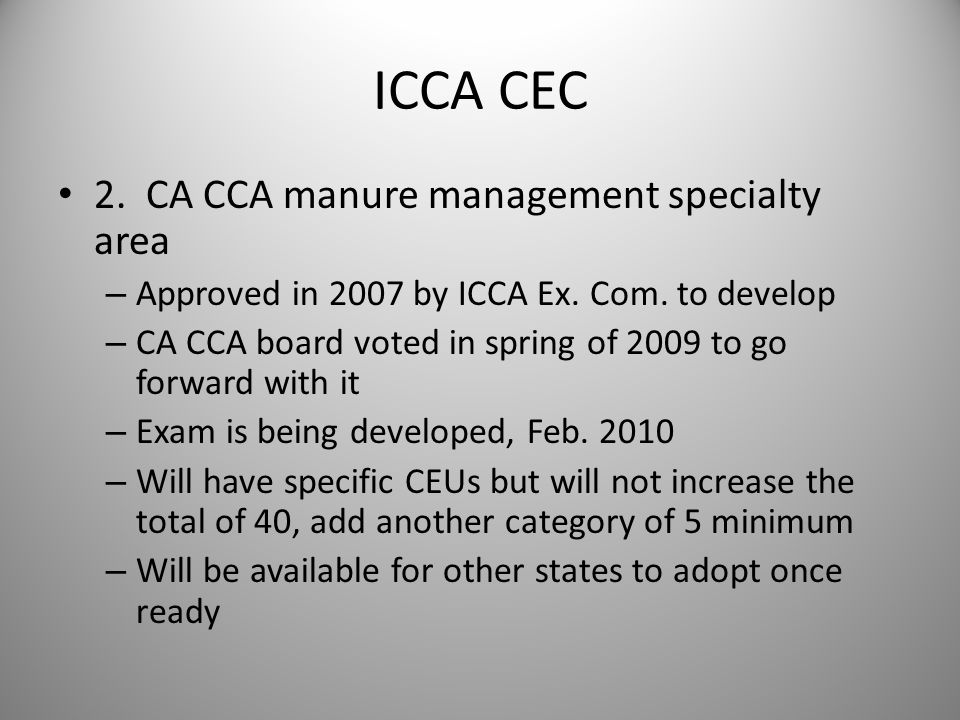 ICCA CEC 2. CA CCA manure management specialty area – Approved in 2007 by ICCA Ex.