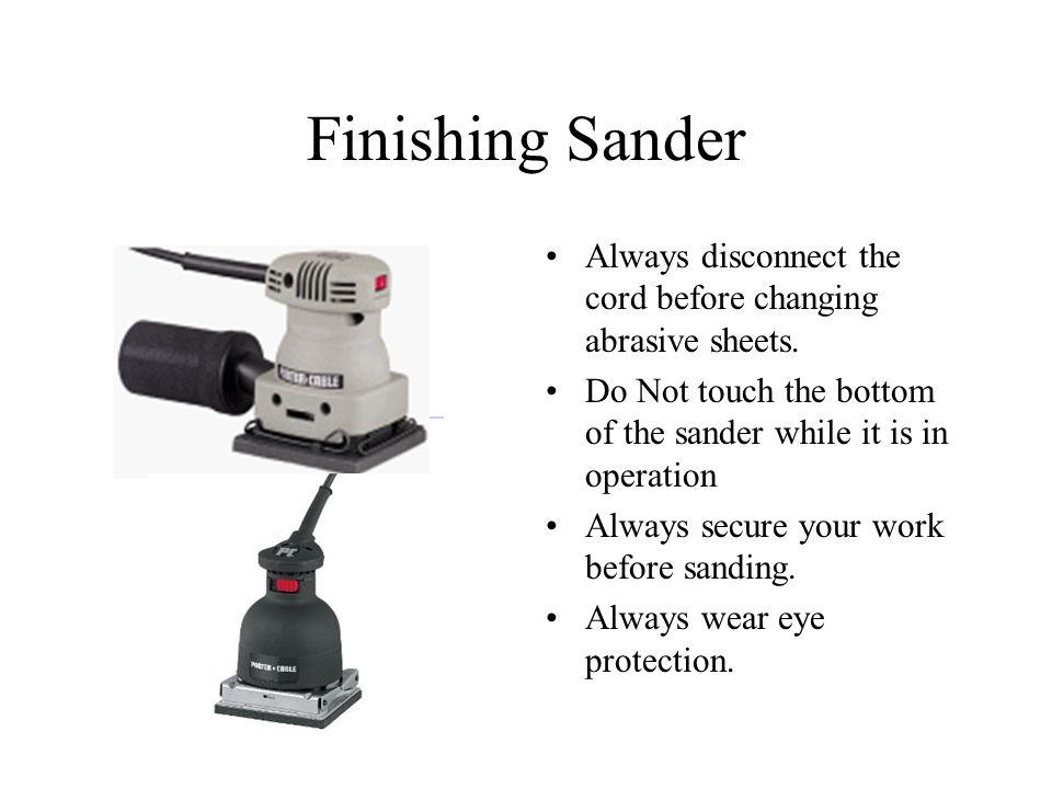 Finishing Sander Always disconnect the cord before changing abrasive sheets.