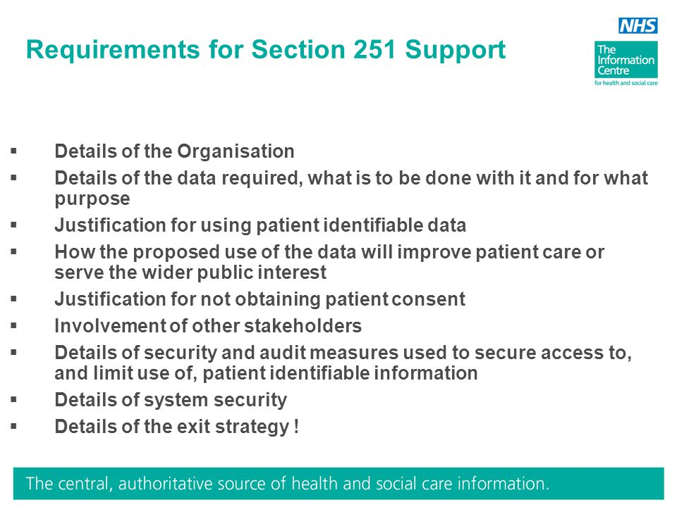 Requirements for Section 251 Support  Details of the Organisation  Details of the data required, what is to be done with it and for what purpose  J