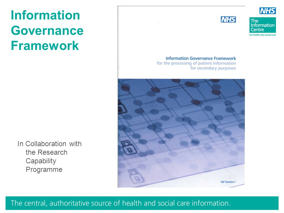 Information Governance Framework In Collaboration with the Research Capability Programme