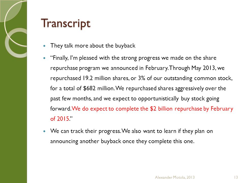 Transcript They talk more about the buyback Finally, I m pleased with the strong progress we made on the share repurchase program we announced in February.