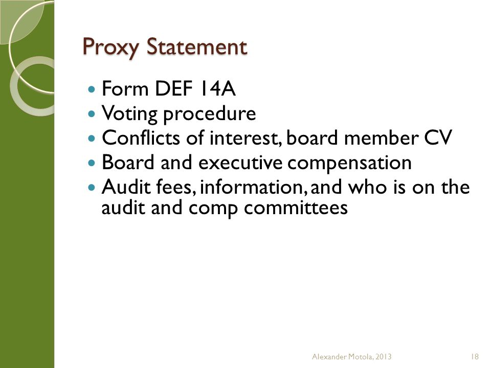 Proxy Statement Form DEF 14A Voting procedure Conflicts of interest, board member CV Board and executive compensation Audit fees, information, and who is on the audit and comp committees Alexander Motola, 201318